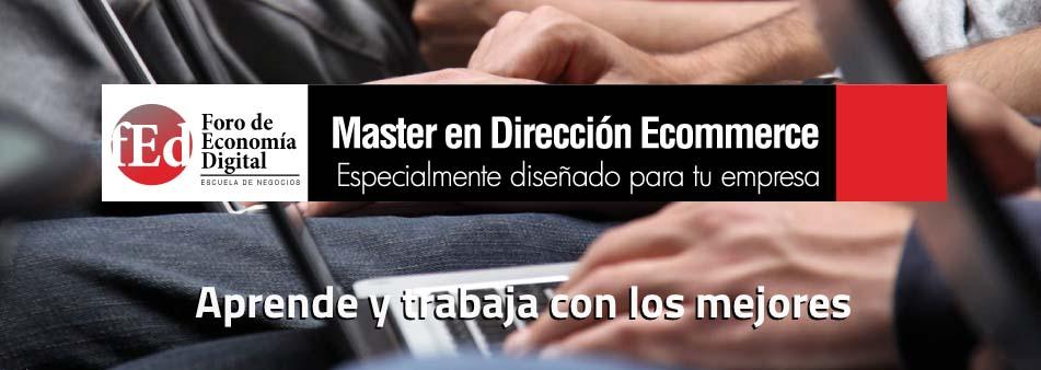 Máster en Dirección Ecommerce de Foro de Economía Digital